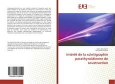 Couverture de Intérêt de la scintigraphie parathyroïdienne de soustraction