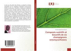 Portada del libro de Composés nutritifs et bioactifs de six champignons ectomycorhiziens