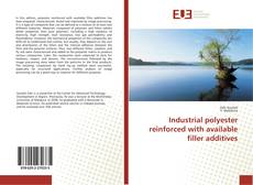 Portada del libro de Industrial polyester reinforced with available filler additives