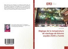 Bookcover of Réglage de la température de stockage de bitume oxydée 25/85 a l'unité