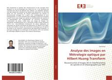 Couverture de Analyse des images en Métrologie optique par Hilbert Huang Transform