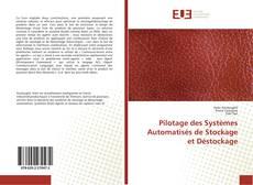 Bookcover of Pilotage des Systèmes Automatisés de Stockage et Déstockage