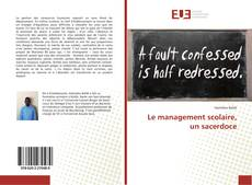 Bookcover of Le management scolaire, un sacerdoce