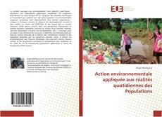 Bookcover of Action environnementale appliquée aux réalités quotidiennes des Populations