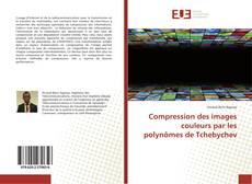 Couverture de Compression des images couleurs par les polynômes de Tchebychev