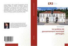 Couverture de Le système de gouvernement municipal portugais