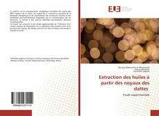 Buchcover von Extraction des huiles à partir des noyaux des dattes