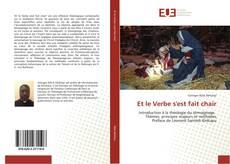 Bookcover of Et le Verbe s'est fait chair