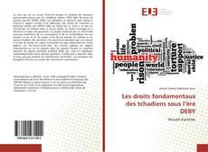 Bookcover of Les droits fondamentaux des tchadiens sous l'ère DEBY