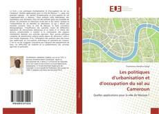 Les politiques d'urbanisation et d'occupation du sol au Cameroun的封面