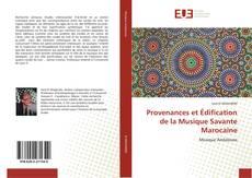 Couverture de Provenances et Édification de la Musique Savante Marocaine