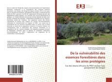 De la vulnérabilité des essences forestières dans les aires protégées kitap kapağı