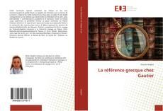 Bookcover of La référence grecque chez Gautier