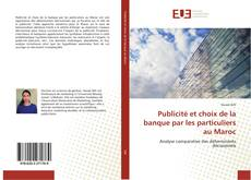 Copertina di Publicité et choix de la banque par les particuliers au Maroc
