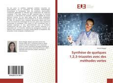 Bookcover of Synthèse de quelques 1,2,3-triazoles avec des méthodes vertes