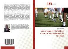 Amorçage et réalisation d'une tâche commune en football kitap kapağı