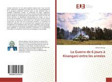 Bookcover of La Guerre de 6 jours à Kisangani entre les armées