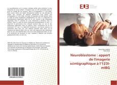 Couverture de Neuroblastome : apport de l'imagerie scintigraphique à l'123I-mIBG