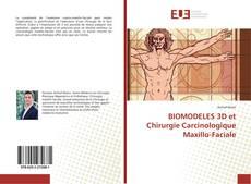 Couverture de BIOMODELES 3D et Chirurgie Carcinologique Maxillo-Faciale