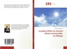 Buchcover von La grâce d'être en mission divine commandée en Afrique