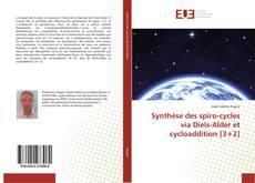 Copertina di Synthèse des spiro-cycles via Diels-Alder et cycloaddition [3+2]