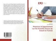 Bookcover of Processus d'appariement sur les marchés locaux du travail en Tunisie