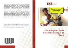 Bookcover of Psychologie et Petite Enfance en Afrique de l'Ouest