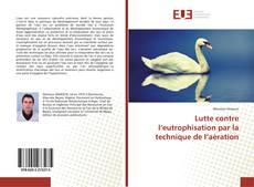 Bookcover of Lutte contre l'eutrophisation par la technique de l'aération