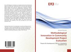 Bookcover of Methodological Innovation in Community Development Project Evaluation