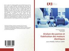 Copertina di Analyse des pannes et fiabilisation des moteurs électriques