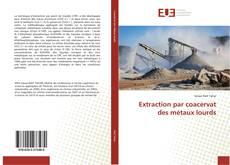 Portada del libro de Extraction par coacervat des métaux lourds