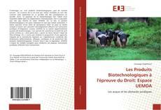 Обложка Les Produits Biotechnologiques à l'épreuve du Droit: Espace UEMOA