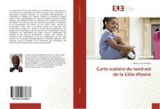 Bookcover of Carte scolaire du nord-est de la Côte d'Ivoire