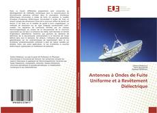 Antennes à Ondes de Fuite Uniforme et à Revêtement Diélectrique的封面