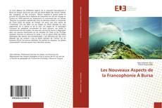 Les Nouveaux Aspects de la Francophonie À Bursa kitap kapağı