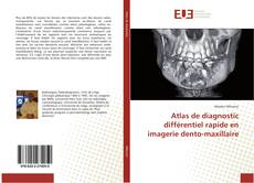Обложка Atlas de diagnostic différentiel rapide en imagerie dento-maxillaire