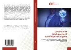 Bookcover of Ouverture et développement économique en Algérie