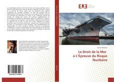 Обложка Le Droit de la Mer à L'Épreuve du Risque Nucléaire