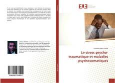 Borítókép a  Le stress psycho-traumatique et maladies psychosomatiques - hoz