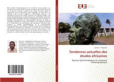 Bookcover of Tendances actuelles des études africaines