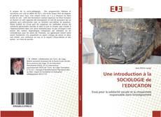 Bookcover of Une introduction à la SOCIOLOGIE de l'EDUCATION