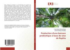 Portada del libro de Production d'une boisson probiotique à base de sève de Raphia