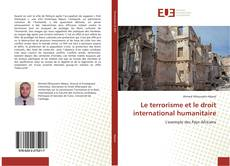 Bookcover of Le terrorisme et le droit international humanitaire