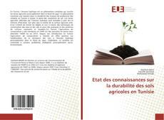 Couverture de Etat des connaissances sur la durabilité des sols agricoles en Tunisie