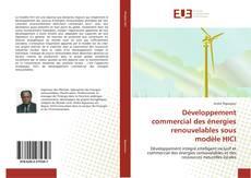 Borítókép a  Développement commercial des énergies renouvelables sous modèle HICI - hoz