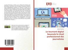 Bookcover of Le tournant digital bouscule le rituel professionnel des journalistes