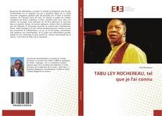 Portada del libro de TABU LEY ROCHEREAU, tel que je l'ai connu