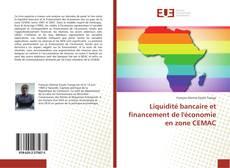 Liquidité bancaire et financement de l'économie en zone CEMAC kitap kapağı