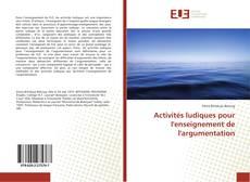 Activités ludiques pour l'enseignement de l'argumentation的封面