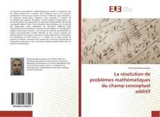 Couverture de La résolution de problèmes mathématiques du champ conceptuel additif
